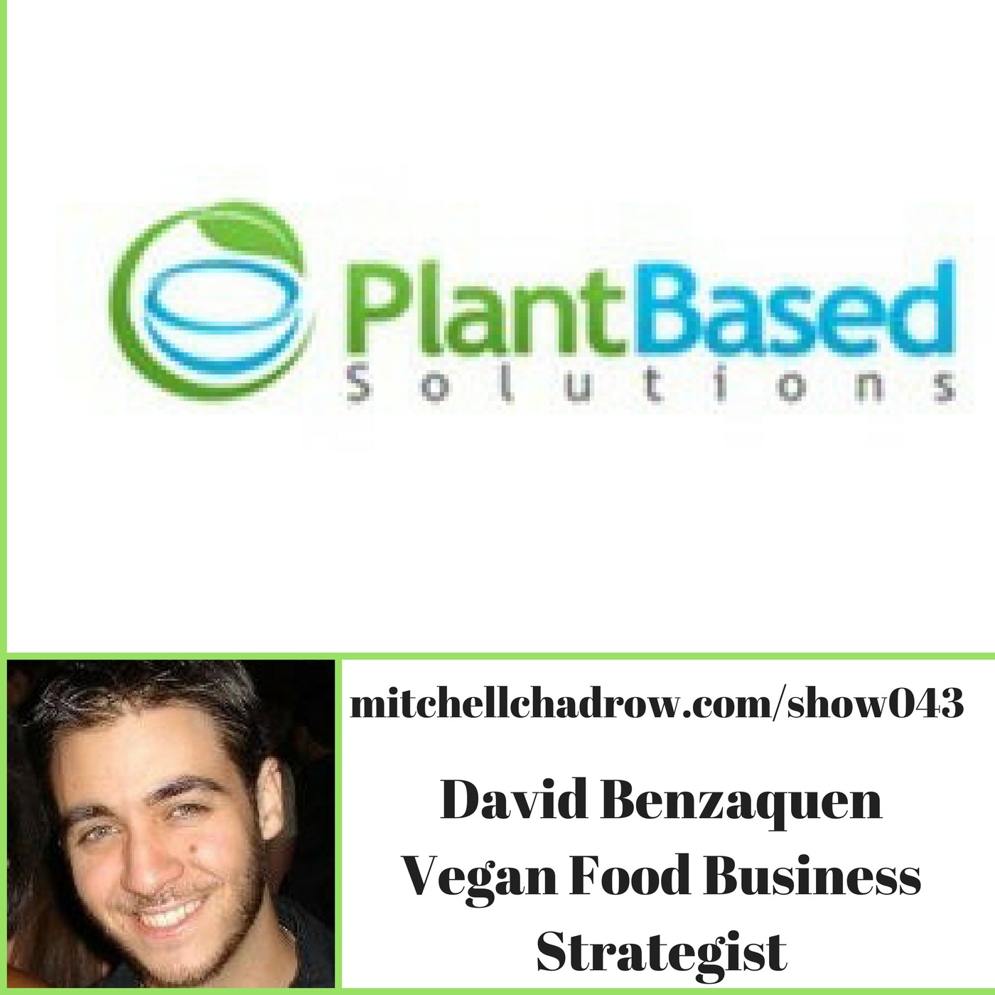 Mitchell chadrow interviews entrepreneurs and businesses vegan food business strategist plant based solutions agency founder david benzaquen show 043 fandeluxe Image collections