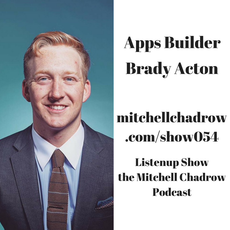 Listenup Show 054 Brady Acton Apps Builder