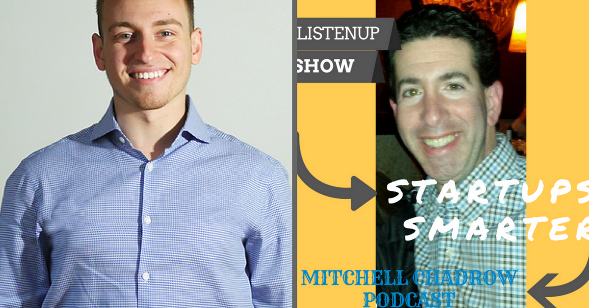 Interview with David Zamarin on the Listenup Show Startups Smarter Podcast Mitchell Chadrow Host